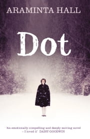 Dot ebook by Araminta Hall