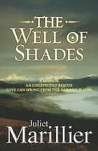 The Well of Shades: Bridei Chronicles 3 ebook by Juliet Marillier