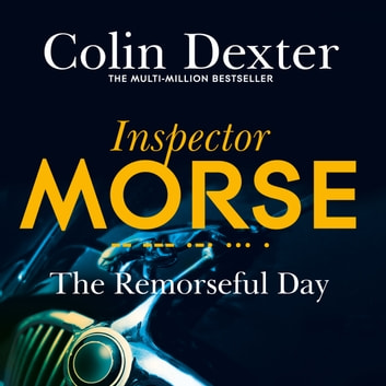 The Remorseful Day audiobook by Colin Dexter