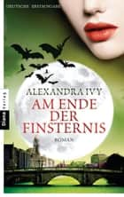 Am Ende der Finsternis - Guardians of Eternity 12 - Roman ebook by Alexandra Ivy, Sonja Häußler