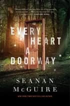 Every Heart a Doorway eBook por Seanan McGuire
