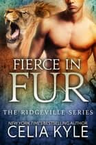 Fierce in Fur ebook by Celia Kyle