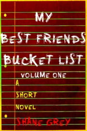 My Best Friend's Bucket List: Volume One ebook by Shane Grey