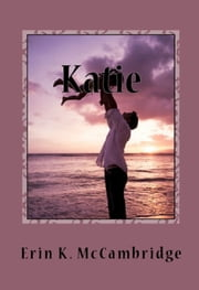 Katie ebook by Erin K. McCambridge