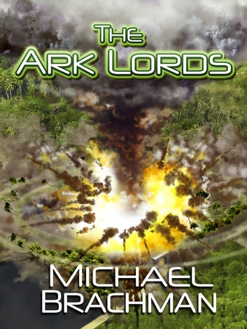 The Ark Lords 電子書籍 by Michael Brachman
