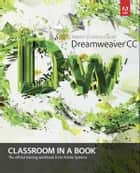 Adobe Dreamweaver CC Classroom in a Book ebook by . Adobe Creative Team