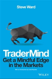 TraderMind - Get a Mindful Edge in the Markets ebook by Steve Ward