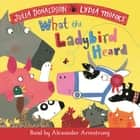 What the Ladybird Heard - Book and CD Pack audiobook by Julia Donaldson