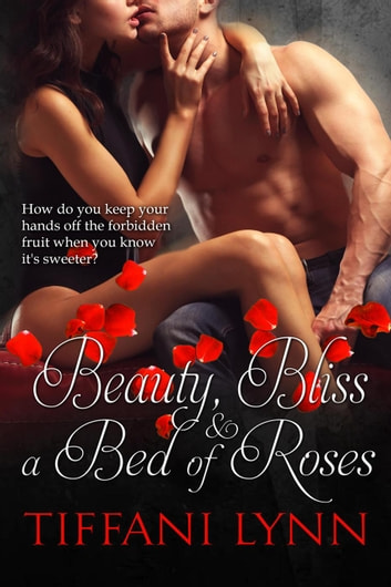 Beauty, Bliss & A Bed of Roses - MacGregor Family, #2 ebook by Tiffani Lynn