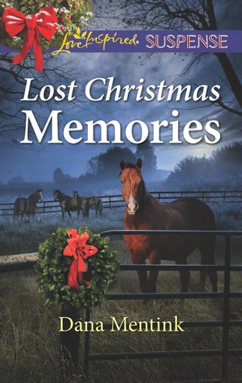 Lost Christmas Memories (Mills & Boon Love Inspired Suspense) (Gold Country Cowboys, Book 4) eBook by Dana Mentink
