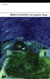 Carrying the Songs ebook by Moya Cannon