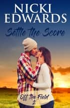 Settle The Score ebook by Nicki Edwards