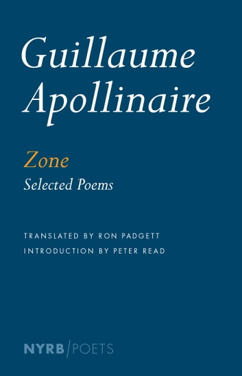 Zone - Selected Poems ebook by Guillaume Apollinaire