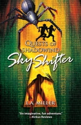 Quests of Shadowind: Sky Shifter ebook by L.A. Miller