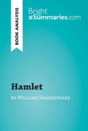 Hamlet by William Shakespeare (Book Analysis) - Detailed Summary, Analysis and Reading Guide ebook by Bright Summaries