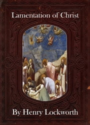 Lamentation of Christ ebook by Henry Lockworth,Lucy Mcgreggor,John Hawk