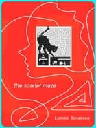 The Scarlet Maze ebook by Lidmila Sovakova