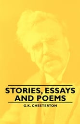 Stories, Essays and Poems ebook by G. Chesterton,