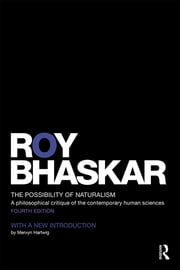 The Possibility of Naturalism - A philosophical critique of the contemporary human sciences ebook by Roy Bhaskar