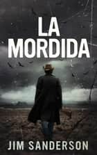 La Mordida ebook by Jim Sanderson