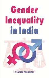 gender inequality in india Gender inequality in education is a persistent problem in indian society, especially for girls from rural areas and lower socioeconomic backgrounds during the.
