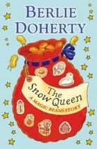 The Snow Queen: A Magic Beans Story ebook by Berlie Doherty