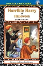 Horrible Harry at Halloween ebook by Suzy Kline, Frank Remkiewicz