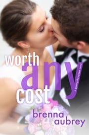 Worth Any Cost ebook by Brenna Aubrey