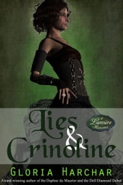 Lies and Crinoline (A Lumiere Romance: Book 3) ebook by Gloria Harchar