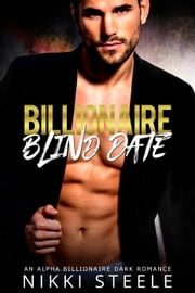 Billionaire Blind Date ebook by Nikki Steele