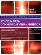 Voice & Data Communications Handbook, Fifth Edition ebook by Donald Gregory,Regis Bud J. Bates