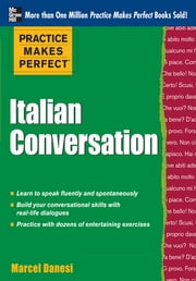 Practice Makes Perfect: Italian Conversation ebook by Marcel Danesi