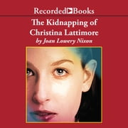 The Kidnapping of Christina Lattimore audiobook by Joan Lowery Nixon