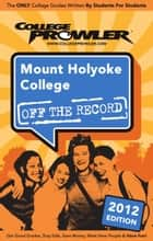 Mount Holyoke College 2012 ebook by Alessandra Hickson