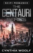 The Centauri Series ebook by