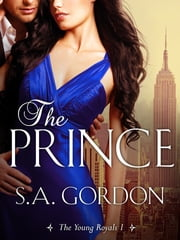 The Prince: The Young Royals 1 ebook by S.A. Gordon