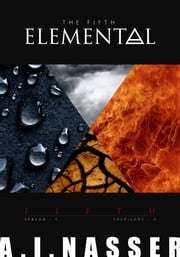 The Fifth Elemental: Shepisode 3 - Fifth ebook by A. I. Nasser