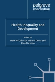 Health Inequality and Development ebook by M. McGillivray,I. Dutta,D. Lawson
