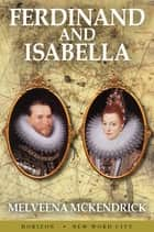 Ferdinand and Isabella ebook by Melveena McKendrick