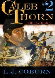 The Raiders (Caleb Thorn #2) ebook by L J Coburn