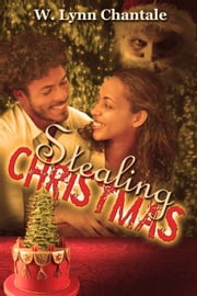 Stealing Christmas ebook by W. Lynn Chantale