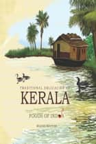 Traditional Delicacies Of KERALA : Foods of India ebook by Minnie Mathew