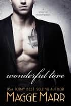 Wonderful Love - Wonderful Love ebook by Maggie Marr