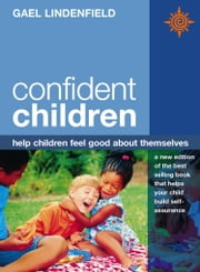 Confident Children: Help children feel good about themselves ebook by Gael Lindenfield