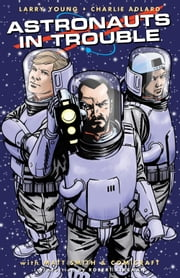 ASTRONAUTS IN TROUBLE ebook by Larry Young,Charlie Adlard