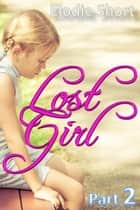 Lost Girl part 2 - Lost Girl, #2 ebook by Elodie Short