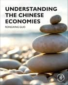 Understanding the Chinese Economies ebook by Rongxing Guo