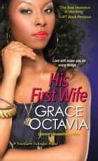 His First Wife ebook by Grace Octavia
