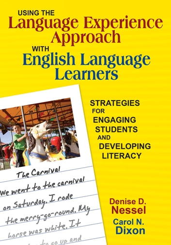 Using the Language Experience Approach With English Language Learners - Strategies for Engaging Students and Developing Literacy ebook by