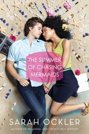 The Summer of Chasing Mermaids ebook by Sarah Ockler